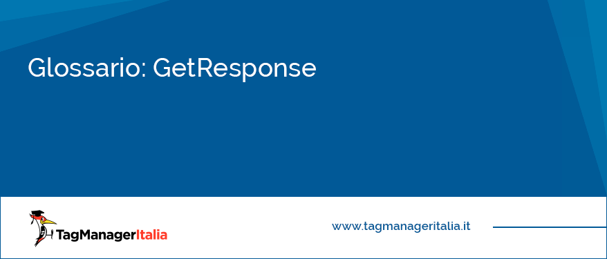 glossario get response automatizzazione liste mail marketing