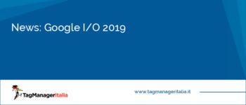 News: Google I/O 2019
