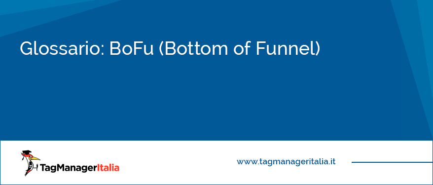 glossario bofu bottom of funnel ecommerce marketing strategy