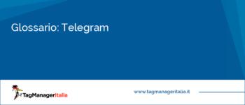 Glossario: Telegram