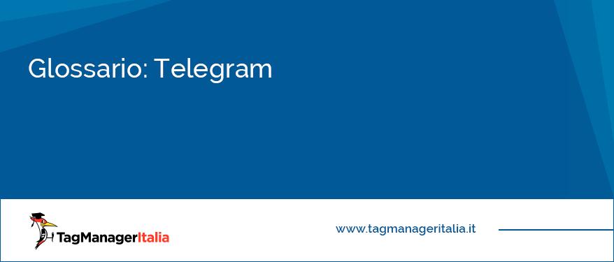 glossario telegram servizio messaggistica istantanea
