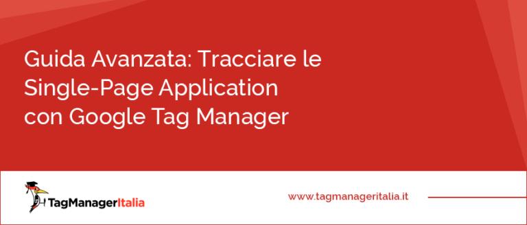 guida avanzata tracciare single page application gtm