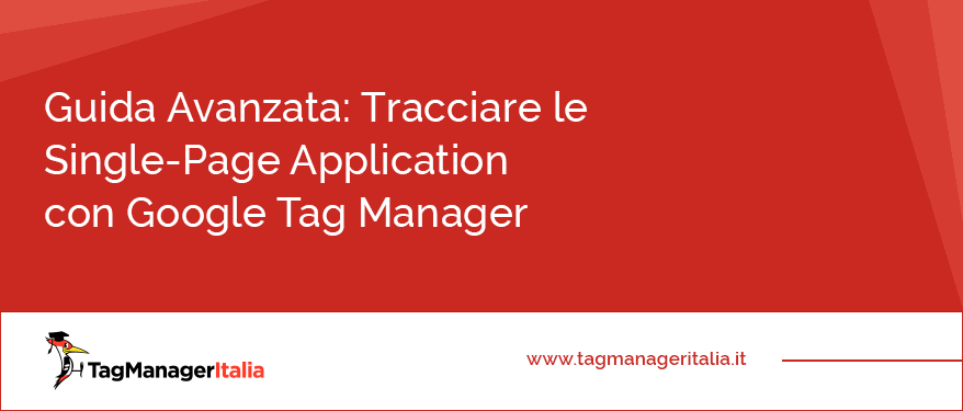 guida avanzata tracciare single page application gtm