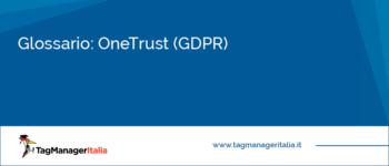 Glossario: OneTrust (GDPR)