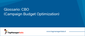 Glossario: CBO (Campaign Budget Optimization)