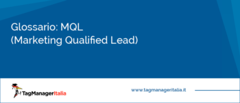 Glossario: MQL (Marketing Qualified Lead)