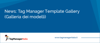 News: Tag Manager Template Gallery (Galleria dei modelli)