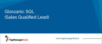 Glossario: SQL (Sales Qualified Lead)