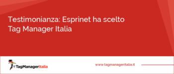 Testimonianza: Esprinet ha scelto Tag Manager Italia