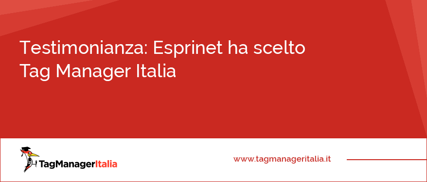Testimonianza Esprinet ha scelto Tag Manager Italia