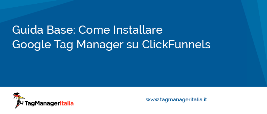guida base come installare google tag manager su clickfunnels