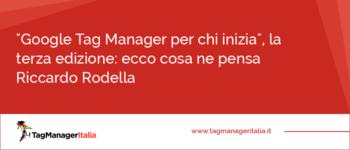 """""""Google Tag Manager per chi inizia"""", la terza edizione: la recensione di Riccardo Rodella"""