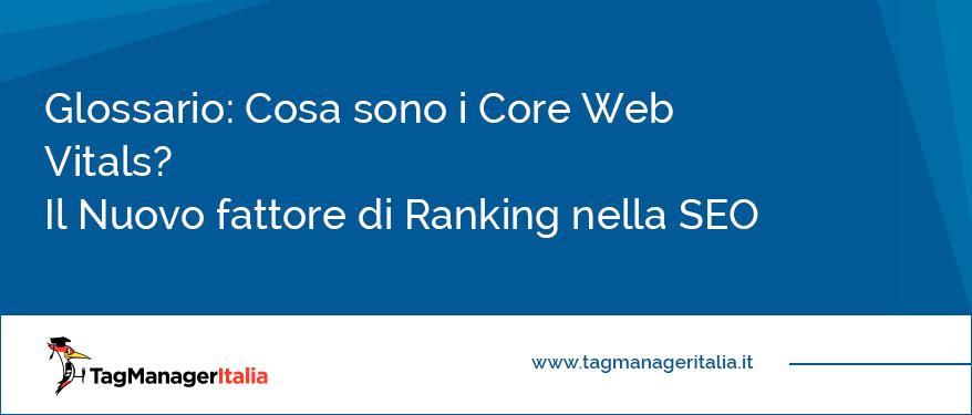 Cosa sono i Core Web Vitals Nuovo fattore di Ranking nella SEO