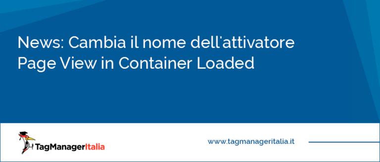 News Cambia il nome dell'attivatore Page View in Container Loaded