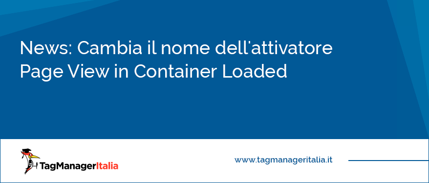 News Cambia il nome dell'attivatore Page View in Container Loaded