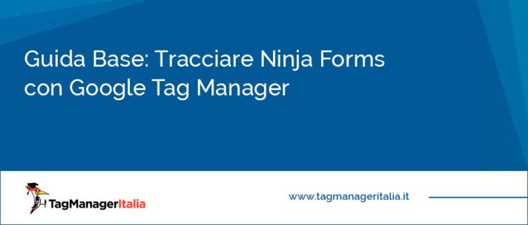 Guida Base Tracciare Ninja Forms con Google Tag Manager