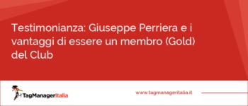 Testimonianza: Giuseppe Perriera e i vantaggi di essere un membro (Gold) del Club