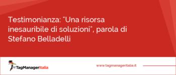 """Testimonianza: """"Una risorsa inesauribile di soluzioni"""", parola di Stefano Belladelli"""