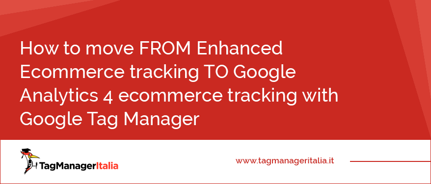 How to move FROM Enhanced Ecommerce tracking TO Google Analytics 4 ecommerce tracking with Google Tag Manager