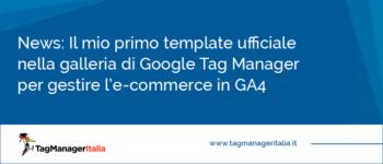 Il mio primo template ufficiale in Google Tag Manager su GA4