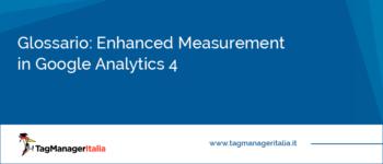 Glossario: Enhanced Measurement in Google Analytics 4