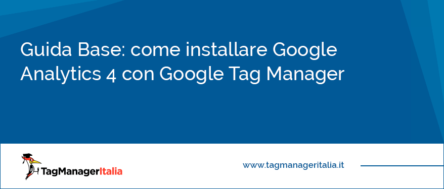 Guida base come installare Google Analytics 4 con Google Tag Manager