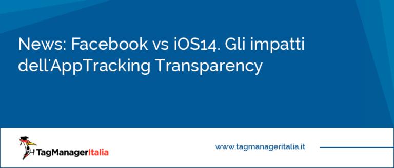 News Facebook vs iOS14. Gli impatti dell'AppTracking Transparency