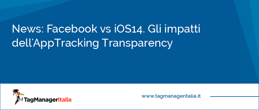 News Facebook vs iOS14. Gli impatti dell'AppTracking Transparency