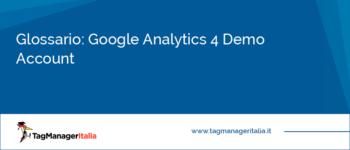 Glossario: Google Analytics 4 Demo Account