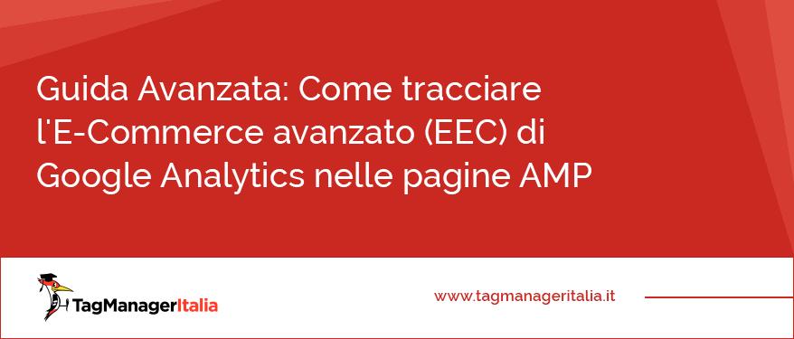 Guida Avanzata Come tracciare l'E Commerce avanzato (EEC) di Google Analytics nelle pagine AMP