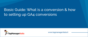Basic Guide: What is a conversion & how to setting up GA4 conversions