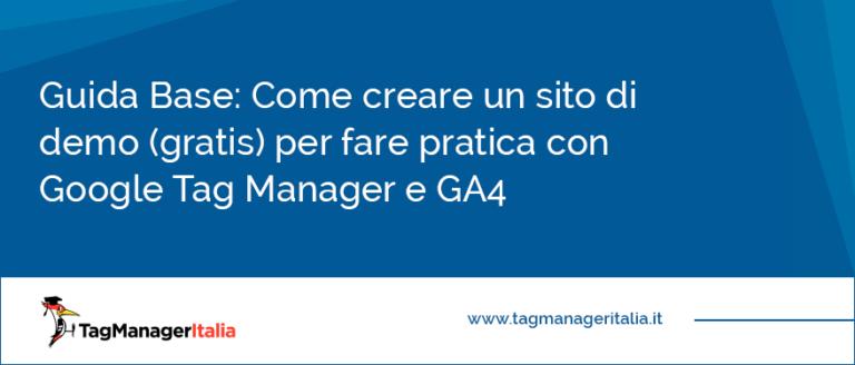 Guida Base Come creare un sito di demo (gratis) per fare pratica con Google Tag Manager e GA4