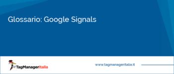 Glossario: Google Signals