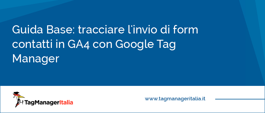 Guida Base tracciare l'Invio di Form Contatti in GA4 con Google Tag Manager