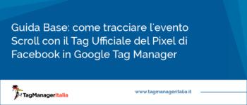 Guida Base: come tracciare l'evento Scroll con il Tag Ufficiale del Pixel di Facebook in Google Tag Manager