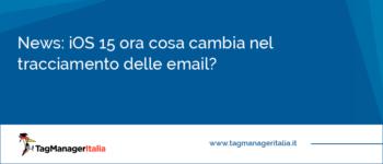 iOS 15: ora cosa cambia nel tracciamento delle email?