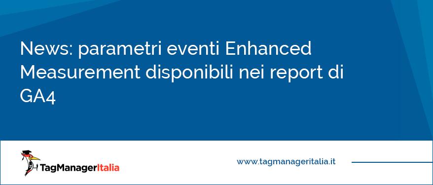 News parametri eventi Enhanced Measurement disponibili nei report di GA4