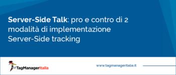 [Server-Side Talk] Pro e Contro di 2 modalità di implementazione Server-Side tracking