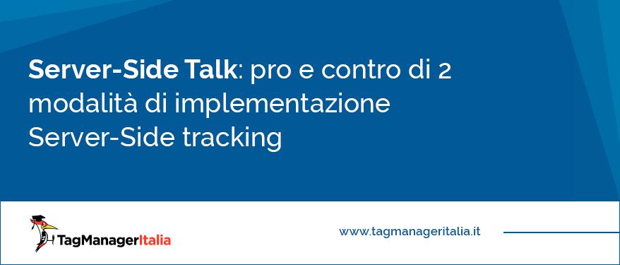 Pro e Contro di 2 modalità di implementazione Server-Side tracking