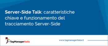 [Server-Side Talk] Le caratteristiche chiave e come funziona il Server-Side tracking