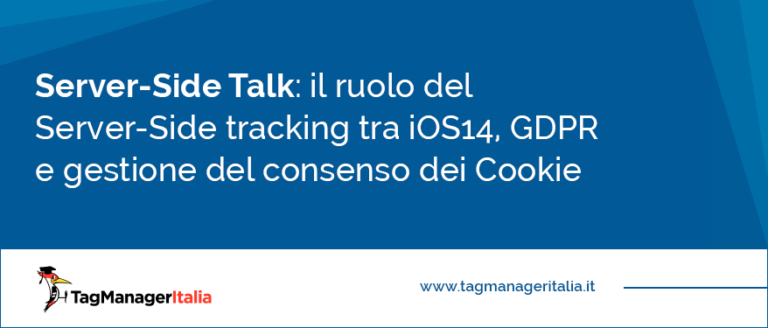 il ruolo del Server-Side tracking tra iOS14, GDPR e gestione del consenso dei Cookie