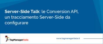 [Server-Side Talk] Conversion API: un tracciamento Server-Side da configurare