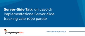 [Server-Side Talk] Un caso di Server-Side tracking che vale più di 1000 parole