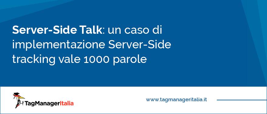 un caso di server-side tracking che vale 1000 parole